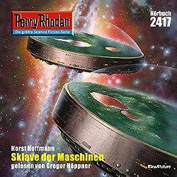 Sklave der Maschinen (Perry Rhodan 2417)