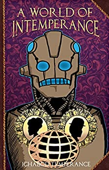A World of InTemperance (The Adventures of Ichabod Temperance Book 2) by [Temperance, Ichabod]
