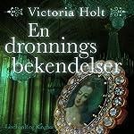 En dronnings bekendelser | Victoria Holt