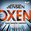 Oxen: Das erste Opfer Audiobook by Jens Henrik Jensen Narrated by Dietmar Wunder