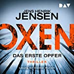 Das erste Opfer (Oxen 1) | Jens Henrik Jensen
