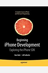 Beginning iPhone Development: Exploring the iPhone SDK Paperback