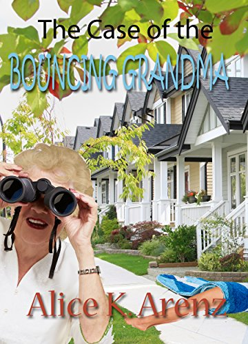 The Case of the Bouncing Grandma: (Christian Cozy Mystery) (Bouncing Grandma Mysteries Book 1)