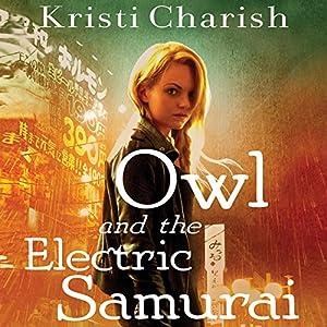 Owl and the Electric Samurai Audiobook