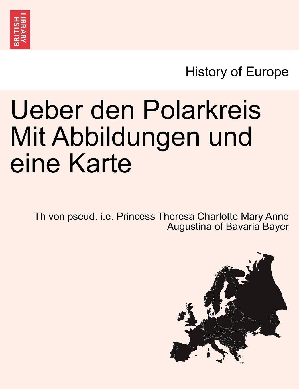 Ueber Den Polarkreis Mit Abbildungen Und Eine Karte German