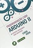 Programação com Arduino. Passos Avançados com Sketches - Volume 2. Série Tekne