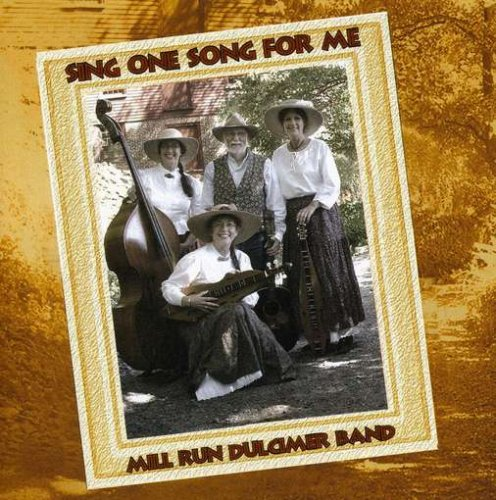 Sing One Song for Me by Mill Run Dulcimer Band