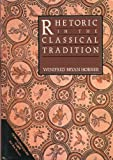 Rhetoric in the Classical Tradition, Horner, Winifred B., 0312002521