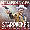 Starpacker Audiobook by Ben Bridges Narrated by Jim Wentland