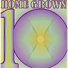 Home Grown Compilation 10