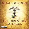 Die Erben des Medicus (Familie Cole 3) Audiobook by Noah Gordon Narrated by Anna Thalbach
