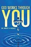 GOD Works Through YOU
