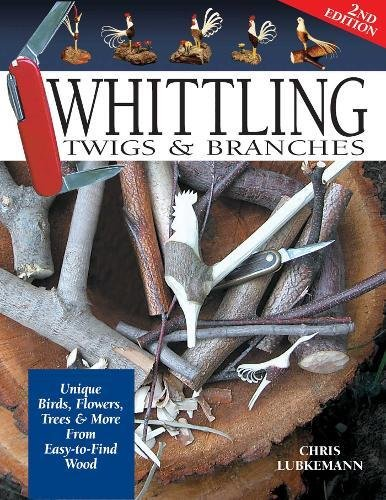 Whittling Twigs & Branches, 2nd Edition