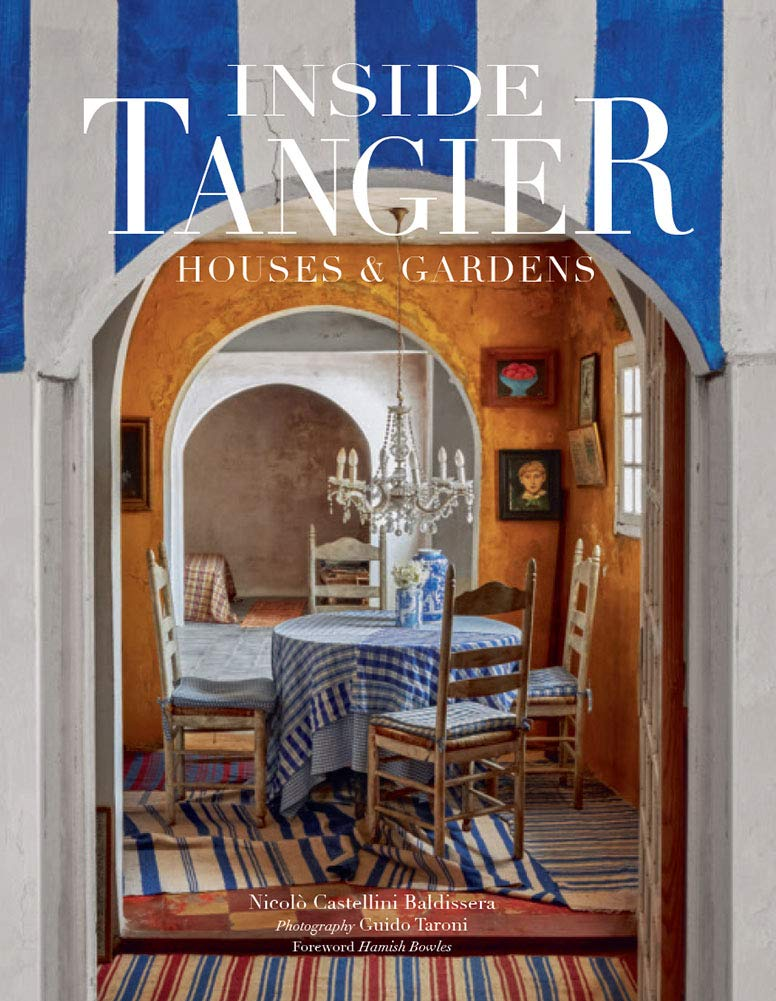 Inside Tangier: Houses and Gardens by Vendome Press