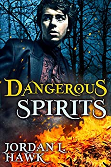 Dangerous Spirits by [Hawk, Jordan L.]