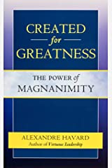 Created for Greatness: The Power of Magnanimity Paperback
