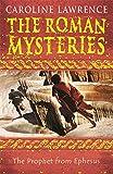 The Roman Mysteries: The Prophet from Ephesus: Book 16