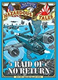 Raid of No Return (Nathan Hale's Hazardous Tales #7): A World War II Tale of the Doolittle Raid