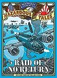 #5: Raid of No Return (Nathan Hale's Hazardous Tales #7): A World War II Tale of the Doolittle Raid