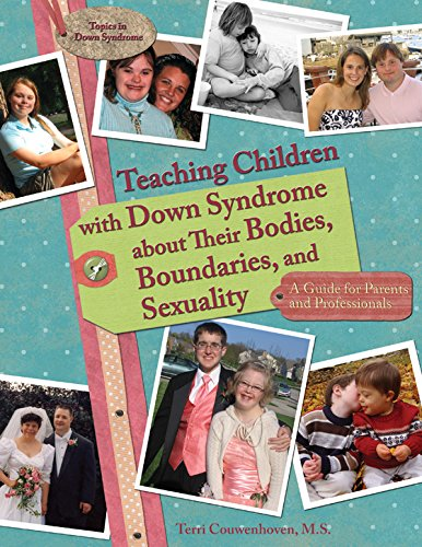 Teaching Children with Down Syndrome about Their Bodies, Boundaries, and Sexuality (Topics in Down Syndrome) by imusti