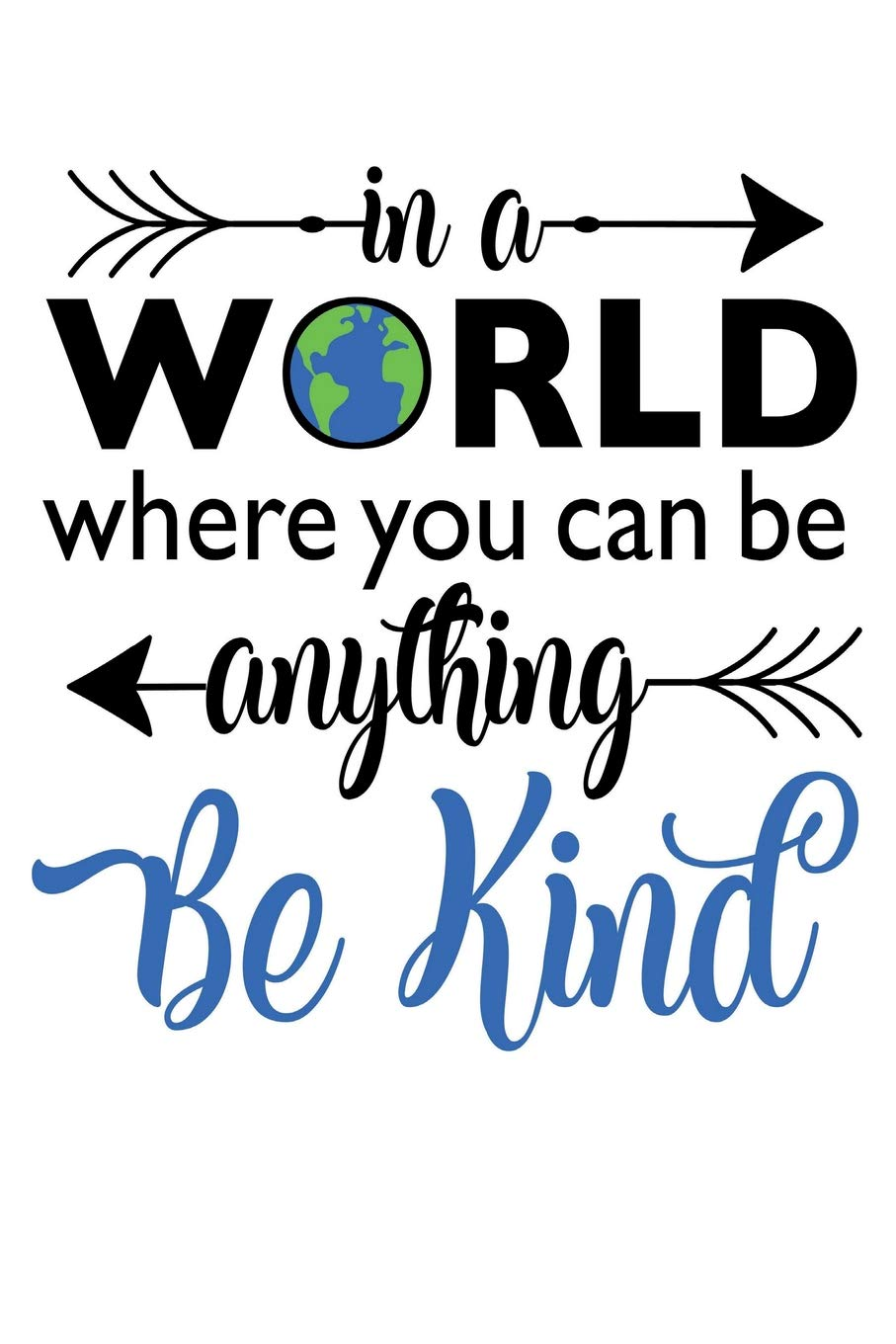 Read Online In a World Where You Can Be Anything Be Kind: Kindness Matters  Lined Journal for Teachers Students Counselors 150 pages 6x9 White Cover ebook