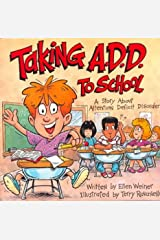 Taking A.D.H.D. to School (Special Kids in School Series) Paperback