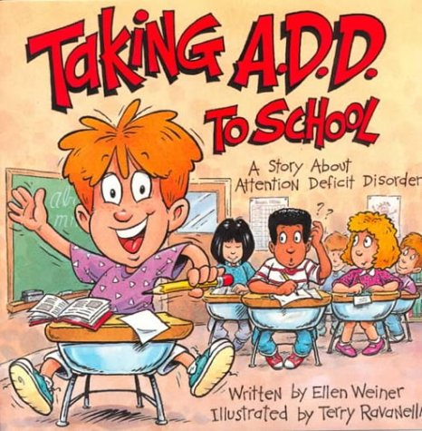 Taking A.D.H.D. to School (Special Kids in School Series)