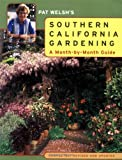 img - for Pat Welsh's Southern California Gardening: A Month-by-Month Guide Completely Revised and Updated book / textbook / text book