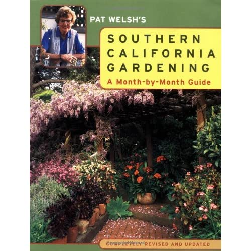 Charmant Pat Welshu0027s Southern California Gardening: A Month By Month Guide  Completely Revised And Updated: Pat Welsh: 9780811822145: Amazon.com: Books