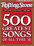 Rolling Stone Sheet Music Classics, Volume 1: 1950s-1960s: Piano/Vocal/Chords Sheet Music Songbook Collection (Rolling Stone Magazine)