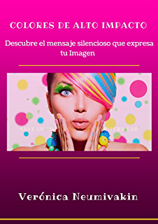 Colores de Alto Impacto: Descubre el mensaje silencioso que expresa tu Imagen (Spanish Edition