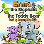 Ernie the Elephant and the Teddy Bear | Leela Hope