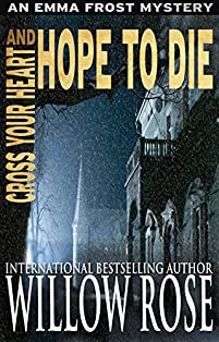 Cross Your Heart And Hope To Die by Willow Rose ebook deal