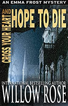 Cross Your Heart and Hope to Die (Emma Frost Book 4) by [Rose, Willow]