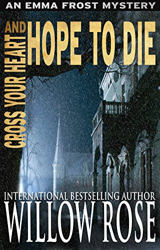 Cross Your Heart and Hope to Die (Emma Frost Book - Heart To Your Hope Cross And Die