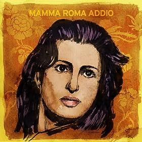 Amazon.com: Mamma Roma addio: Various artists: MP3 Downloads