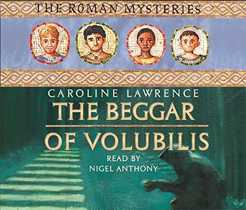 The Beggar of Volubilis (The Roman Mysteries) ebook