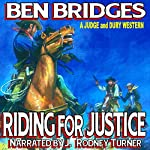 Riding for Justice: A Judge and Dury Western, Book 2 | Ben Bridges