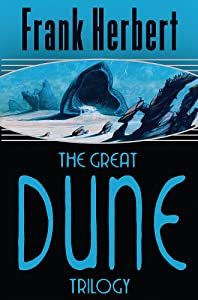 The Great Dune Trilogy: Dune, Dune Messiah, Children of Dune (GollanczF.)