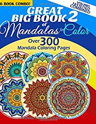 Great Big Book 2 Of Mandalas To Color - Over 300 Mandala Coloring Pages - Vol. 7,8,9,10,11 & 12 Combined: 6 Book Combo - Ranging From Simple & Easy To ... Coloring Books Value Pack Compilation)