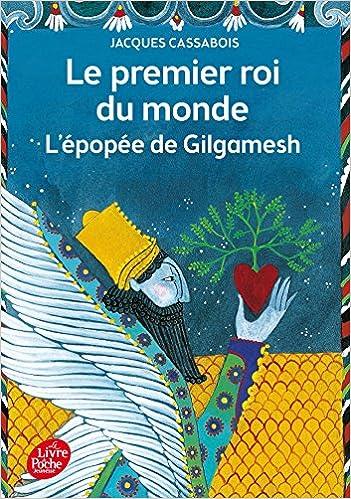 Le premier roi du monde - Lépopée de Gilgamesh Livre de Poche Jeunesse: Amazon.es: Jacques Cassabois, Charlotte Gastaut: Libros en idiomas extranjeros