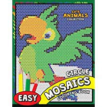 Circle Mosaics Coloring Book: Cute Animals Coloring Pages Color by Number Puzzle