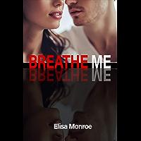BREATHE ME