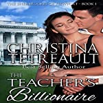 The Teacher's Billionaire: The Sherbrookes of Newport, Book 1 | Christina Tetreault