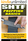 SHTF Prepping Basics: The Things You Need To Start Doing Right Now To Survive The Coming Post-Apocalyptic World