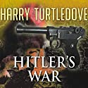 Hitler's War  Audiobook by Harry Turtledove Narrated by John Allen Nelson