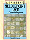 Starting Needlepoint Lace, Valerie Grimwood, 0713458070