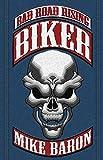 Biker: Bad Road Rising, Book 1