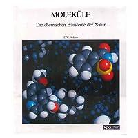 Moleküle - Die chemischen Bausteine der Natur