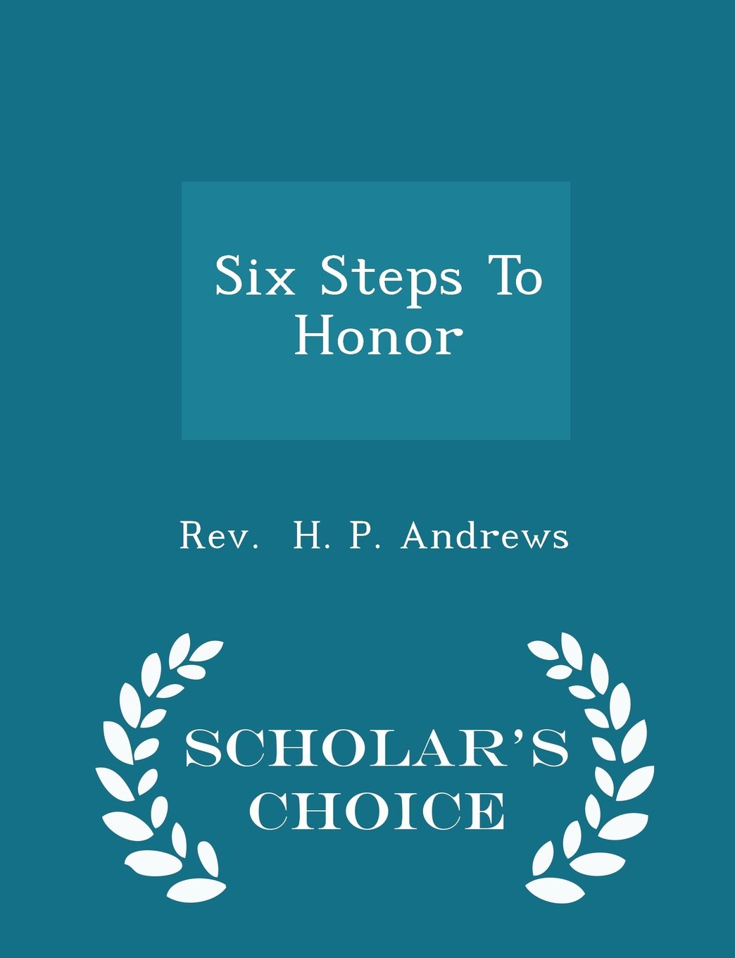 Read Online Six Steps To Honor - Scholar's Choice Edition pdf
